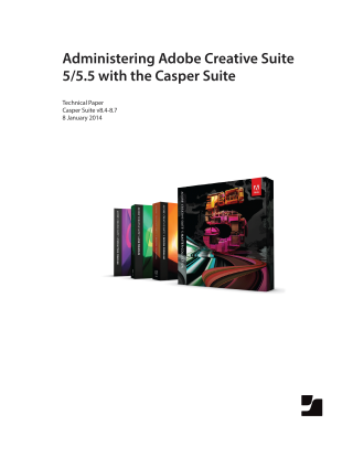 Administering Adobe Creative Suite 5 and 5.5 with the Casper Suite v8.4-8.7