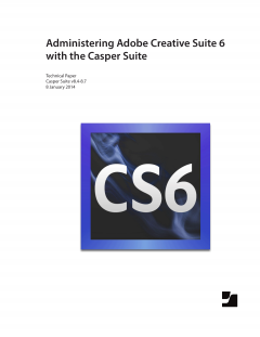 Administering Adobe Creative Suite 6 with the Casper Suite v8.4-8.7