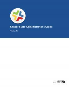 Casper-Suite-9.5-Administrators-Guide