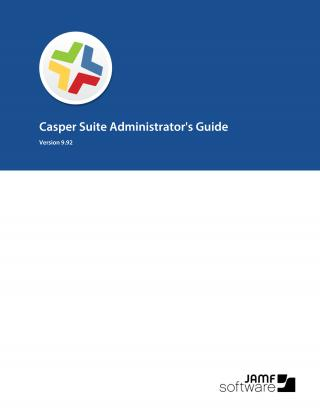 Casper Suite Administrator's Guide, version 9.92