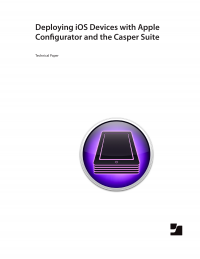 Deploying iOS Devices with the Casper Suite and Apple Configurator
