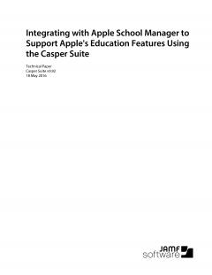 Integrating with Apple School Manager with Casper Suite