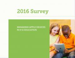 2016 Survey - Managing Apple Devices in K-12 Education