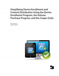 Simplifying Device Enrollment and Content Distribution using DEP, VPP, and the Casper Suite v9.3