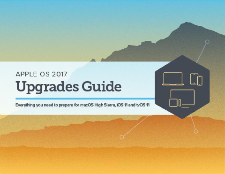 Download this guide and learning everything you need to know about macOS High Sierra, iOS 11 and tvOS 11 upgrades.