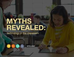 Myths Revealed: Technology in the Classroom